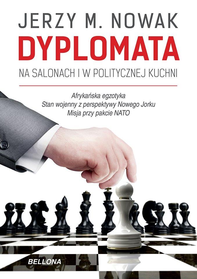 Dyplomata. W salonach i politycznej kuchni – Jerzy M. Nowak